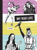 My Rad Life: A Journal