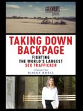 Taking Down Backpage: Fighting the World's Largest Sex Trafficker