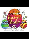 Easter Bugs: A Springtime Pop-Up by David A. Carter