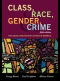 Class, Race, Gender, and Crime: The Social Realities of Justice in America, Fifth Edition