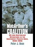 Macarthur's Coalition: US and Australian Military Operations in the Southwest Pacific Area, 1942-1945