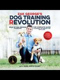 Zak George's Dog Training Revolution Lib/E: The Complete Guide to Raising the Perfect Pet with Love