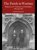The Parish in Wartime: Bishop Gore's Visitations of Oxfordshire, 1914 and 1918