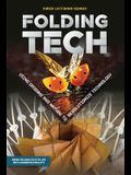 Folding Tech: Using Origami and Nature to Revolutionize Technology
