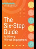 The Six-Step Guide to Library Worker Engagement