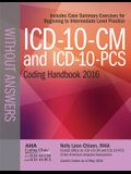 ICD-10-CM and ICD-10-PCs Coding Handbook Without Answers 2016