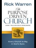 The Purpose Driven Church: Growth Without Compromising Your Message & Mission