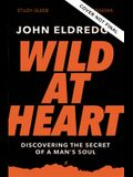 Wild at Heart Study Guide Updated Edition: Discovering the Secret of a Man's Soul