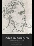 Dylan Remembered: Volume One 1913-1934