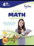 4th Grade Basic Math Success Workbook: Activities, Exercises, and Tips to Help Catch Up, Keep Up, and Get Ahead