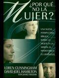 Why Not Women: Por Que No la Mujer?