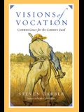 Visions of Vocation: Common Grace for the Common Good