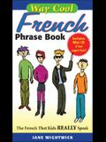 Way Cool French Phrasebook W/ Audio CD