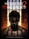 Hebrews to Negroes 2: Volume 2 Wake Up Black America