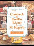 The No Sugar Baker's Cookbook of Healthy Living & No Regrets