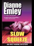 Slow Squeeze: Iris Thorne Mysteries - Book 2