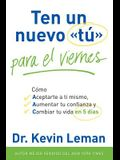 Ten un nuevo «tú» para el viernes / Have a New You by Friday (Spanish Edition)