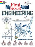 My First Book about Engineering: An Awesome Introduction to Robotics & Other Fields of Engineering