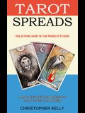 Tarot Spreads: Easy to Follow Layouts for Tarot Readers of All Levels (A Made Easy Guide for Beginners to Learn Psychic Tarot Reading