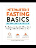 Intermittent Fasting Basics: Your Guide to the Essentials of Intermittent Fasting--And How It Can Work for You!