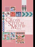 The Cross Stitch Motif Bible: Over 1000 Motifs with Easy-To-Follow Color Charts