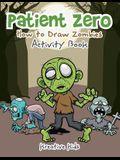 Patient Zero: How to Draw Zombies Activity Book