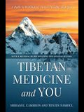 Tibetan Medicine and You: A Path to Wellbeing, Better Health, and Joy