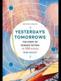 Yesterday's Tomorrows: The Story of Science Fiction in 100 Books