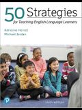 Pearson Etext for 50 Strategies for Teaching English Language Learners -- Access Card