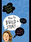 How to Build a Story . . . Or, the Big What If