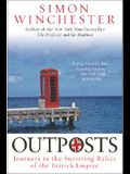 Outposts: Journeys to the Surviving Relics of the British Empire