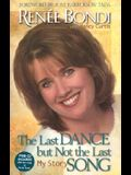 The Last Dance But Not the Last Song: My Story [With CD]