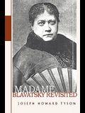 Madame Blavatsky Revisited