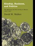 Kinship, Business, and Politics: The Martinez del Rio Family in Mexico, 1823-1867