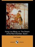 Hung Lou Meng, Or, the Dream of the Red Chamber. Book I (Dodo Press)