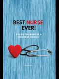 Best Nurse Ever Notebook: You Do The Work Of A Thousand Angels Thank You