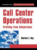 Call Center Operations: Profiting from Teleservices