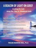 A Beacon of Light on Grief: Cracking the Code Using This How To Handbook Guide