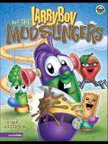 LarryBoy and the Mudslingers (Big Idea Books / LarryBoy)