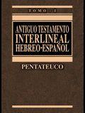 Antiguo Testamento Interlineal Hebreo-Español Vol. 1: Pentateuco