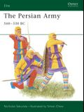 The Persian Army 560-330 BC