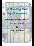 In Bending Our Ear Downward