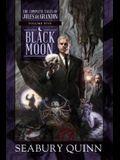Black Moon, 5: The Complete Tales of Jules de Grandin, Volume Five