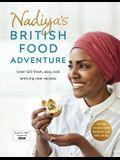 Nadiya's British Food Adventure: Over 120 Fresh, Easy and Enticing New Recipes