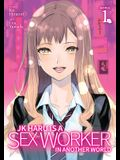 Jk Haru Is a Sex Worker in Another World (Manga) Vol. 1