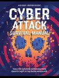 Cyber Attack Survival Manual: From Identity Theft to the Digital Apocalypse and Everything in Between