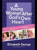 A Young Woman After God's Own Heart(r)--A Devotional