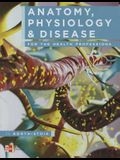 Anatomy, Physiology, and Disease for the Health Professions (WCB Applied Biology)