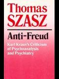 Anti-Freud: Karl Kraus's Criticism of Psycho-Analysis and Psychiatry