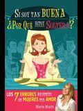 Si Soy Tan Buena, ¿por Qué Estoy Soltera? / If I'm Such a Nice Girl, Why Am I Still Single?